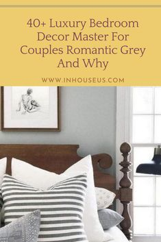 40+ Luxury Bedroom Decor Master For Couples Romantic Grey And Why #bedroom #bedroomdecor