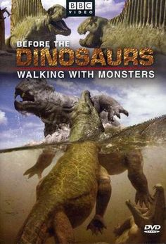 """Before The Dinosaurs - Walking With Monsters (2005) 