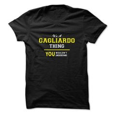 I Love Its A GAGLIARDO thing, you wouldnt understand !! T shirts