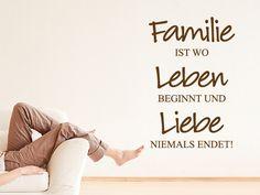 Sehr schöner Wandspruch für Familien: Familie ist wo Leben beginnt und Liebe niemals endet!