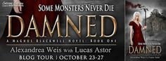 🔮#OnTour 🎁#Giveaway  ➸ Damned (A Magnus Blackwell Novel) by Alexandrea Weis with Lucas Astor is #LIVE #OneClick #Damned #AlexandreaWeis #LucasAstor #MagnusBlackwell #ParanormalRomance #ParanormalSuspense @alexandreaweis @EJBookPromos