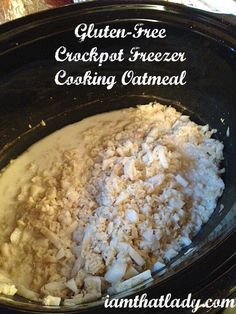 Gluten Free Crockpot Freezer Cooking Oatmeal