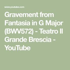 Gravement from Fantasia in G Major (BWV572) - Teatro Il Grande Brescia - YouTube