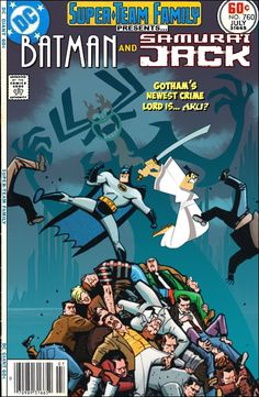 Super-Team Family: The Lost Issues!: Batman and Samurai Jack