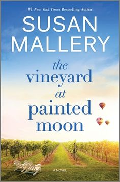 Step into the vineyard with Susan Mallery's most irresistible novel yet, as one woman searches for the perfect blend of love, family and wine. Book Club Books, Book Lists, New Books, Books To Read, Susan Mallery Books, Jane Austen Book Club, Moon Book, Strong Female Characters, Book Nooks