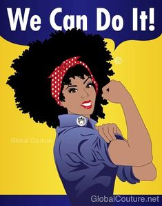 rosie the riveter naturally revolutionary natural hair global couture feminism afro  A Woman's Worth: Naturally Revolutionary rosie the riv...