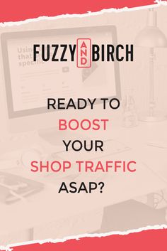 Are you an Etsy seller looking to increase your Etsy sales? Learn how to boost your Etsy shop traffic with these tips! #fuzzyandbirch #etsyseller #increaseetsysales #etsyshop #sellingonline