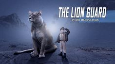 Making The Lion Guard Manipulation Scene Effect In Photoshop