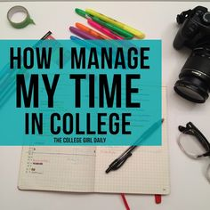 How I manage my time in college - Time management tips for college students. Get organized and stay on track with this advice!