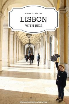 Find out the best neighbourhoods to stay in Lisbon with children. #Lisbon #FamilyFriendly