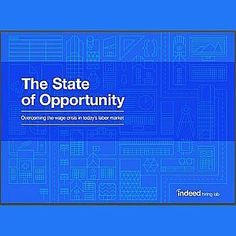 State of opportunity. Overcoming the wage crisis in today's labor market Source: indeed.com #labor #market #salary #wage #jobs #education #learning #technology #skills #analysis #pathway #economy #internship #healthcare #management #computer #business #engineering #mathematics #finance #architecture #nursing #respiratorytherapist