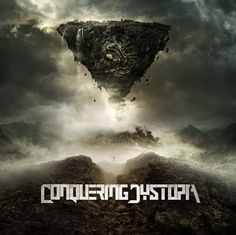 CONQUERING DYSTOPIA – Debut Album Featuring NEVERMORE, CANNIBAL CORPSE Members. #CONQUERINGDYSTOPIA #DebutAlbum #JeffLoomis #NEVERMORE #AlexWebster #CANNIBALCORPSE #AlexRudinger #THEFACELESS