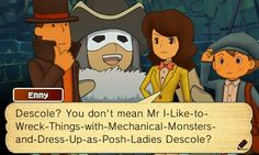 Descole? You don't mean Mr. I-Like-to-Wreck-Things-with-Mechanical-Monsters-and-Dress-Up-as-Posh-Ladies Descole?