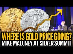 Gold Price Going Where? - Mike Maloney At Silver Summit - Gold Silver Council