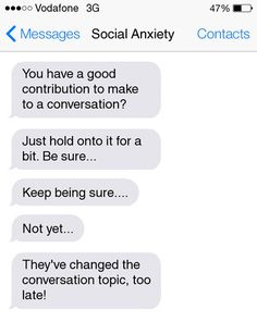 15 Absolutely Brutal Texts From Your Social Anxiety - 6, 10, and 13 are my entire life, basically.