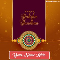 Latest Beautiful Raksha Bandhan Image With Name Write, Online Create Your Name On Best Collection Happy Rakhi Day Pictures, New Awesome Design Rakhadi With Custom Name Write Raksha Bandhan Celebration Pic, Whatsapp Send Status Unique Greeting Card Rakhi Day Wallpapers, Download Personalized Name Generator Option Festival Wishes Pics. Happy Raksha Bandhan Wishes, Happy Raksha Bandhan Images, Raksha Bandhan Greetings, Happy Birthday Wishes Photos, Birthday Images, Rakhi Wallpaper, Rakhi Pic, Raksha Bandhan Pics, Rakhi Images
