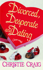 Divorced, Desperate and Dating ebook by Christie Craig