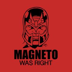 Check out this awesome 'Magneto+Was+Right+Shirt+X-Men+Deadpool+Wolverine+Logan+Marvel+...' design on @TeePublic!