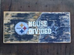Pittsburgh Steelers and Dallas Cowboys House Divided Sign Steelers and Cowboys House Divided Distressed Sign Football Fan House Divided Sign by WOODruSAYINSigns on Etsy