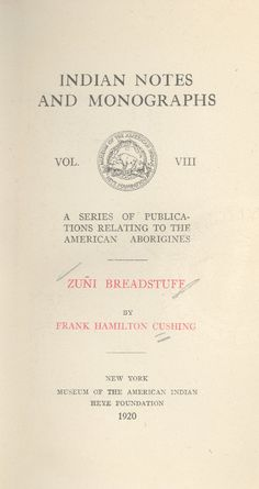 Zuni Breadstuff By Frank Hamilton Cushing - (1920) - (digital.lib.msu)