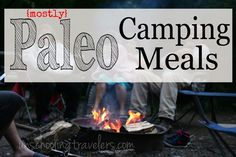 (mostly) Paleo camping meals. #camping #paleo