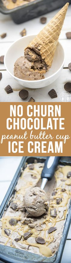 No Churn Chocolate Peanut Butter Cup Ice Cream - This simple and amazing ice cream doesn't need an ice cream maker, for a rich chocolatey ice cream full of peanut butter cups and peanut butter swirls!