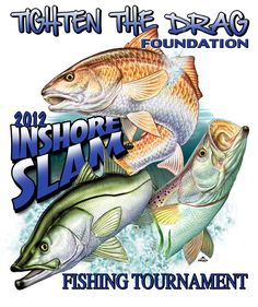 2012 Inshore Slam Logo T Shirt ~Harrington Graphics Purchase Online at www.tightenthedragfoundation.org