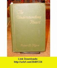 The Understanding Heart Peter B Kyne, Herbert M Stoops ,   ,  , ASIN: B000TI1D68 , tutorials , pdf , ebook , torrent , downloads , rapidshare , filesonic , hotfile , megaupload , fileserve