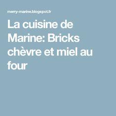 La cuisine de Marine: Bricks chèvre et miel au four