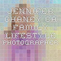JENNIFER CHANEY CA Family Lifestyle Photographer