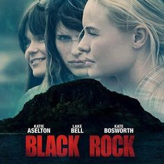Black Rock Poster with Katie Aselton, Lake Bell, and Kate Bosworth -- Not every island is a paradise in this thriller from director Katie Aselton, in theaters May 17th. -- http://wtch.it/sMb7N
