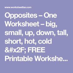 Opposites – One Worksheet – big, small, up, down, tall, short, hot, cold / FREE Printable Worksheets – Worksheetfun
