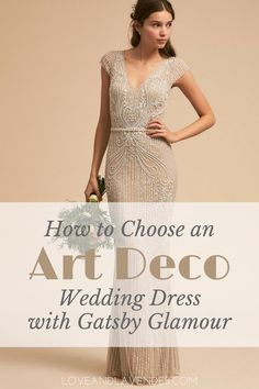 How to Choose an Art Deco Wedding Dress along with our top examples!