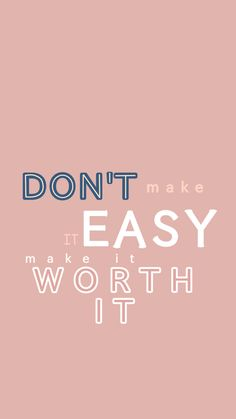 Don't make it easy make it worth it quote motivational wallpaper for iPhone rose blush pink