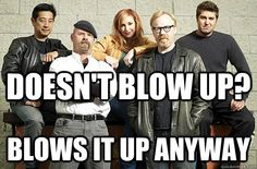 doesnt blow up? blows it up anyway - Good Guy Mythbusters
