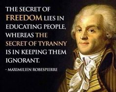 The secret of freedom lies in educating people whereas the secret of tyranny is in keeping them ignorant - Love of Life Quotes Cogito Ergo Sum, Quotable Quotes, Wisdom Quotes, Witty Quotes, Quotes Quotes, Funny Quotes, Friedrich Hegel, Great Quotes, Inspirational Quotes