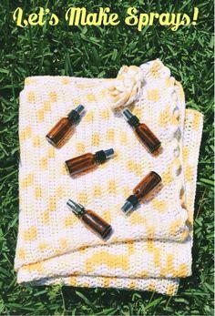 Let's Make Sprays!  Favorite Recipes: Sweet Dreams Spray, Linen Spray, Air Freshener and Germ Spray.