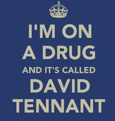 He kind of has that effect on people. ;) #DavidTennant