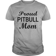 Proud Pitbull Mom T-shirt : shirt quotesd, shirts with sayings, shirt diy, gift shirt ideas  #hoodie #ideas #image #photo #shirt #tshirt #sweatshirt #tee #gift #perfectgift #birthday #Christmas