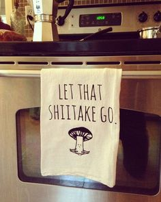 Flour Sack Dish Towel Let That Shiitake Go, Mushroom < Let Shit Go > Funny Dish Towel, Farmhouse Kitchen Decor Housewarming Anniversary Gift Funny Tea Towel ~ Let That Shiitake Go ~ Mushroom doing Yoga > Funny Kitchen Cloth, Vegetable Pun, Dish Cloth Vegetable Puns, Kitchen Signs, Funny Kitchen, Kitchen Quotes, Kitchen Ideas, Flour Sack Towels, Up House, Farmhouse Kitchen Decor, Decorating Kitchen