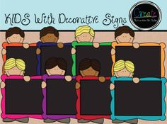 KIDS with Decorative Signs - Digital Clipart from TheCreativeArtTeacher on TeachersNotebook.com -  (1 page)  - This set is perfect for sharing ideas or creating product covers! You will receive 18 .png files, formatted at 300 dpi for printing. Blackline included.