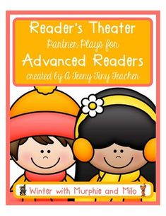 Reader's Theater - with Murphie and Milo! These plays can be used for centers, Language Arts activities, fluency practice, partner reading, etc. These plays are designed and created with advanced readers in mind. The font is smaller, there are no picture clues, and varied sentence structure is used without.