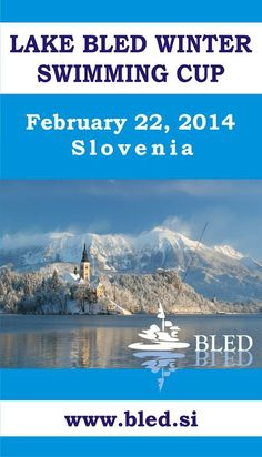 We are doing Lake Bled Winter Swimming Cup soon! http://www.strel-swimming.com/s1a54/lake-bled-winter-swimming/lake-bled-winter-swimming-cup-2014.html