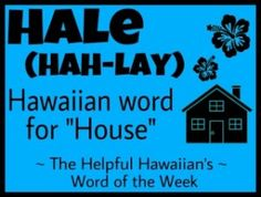 "Hale = house **Note: Maui's volcano Haleakala means ""House (hale) of the Sun (kala)"" Hawaii Life, Aloha Hawaii, Hawaii Vacation, Hawaii Travel, Hawaiian Words And Meanings, Hawaiian Phrases, Hawaiian Sayings, Hawaii Language, Hawaii Quotes"