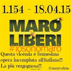 Iosonomarò 18.04.15  #iosonomarò da 1.154 gg.  Questa vicenda è l'ennesima opera incompiuta all'italiana!!! La più vergognosa!!!