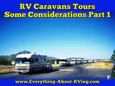 This is part 1 in a two part series on RV Caravans Tours... Read More: http://www.everything-about-rving.com/rv-caravans-tourssome-considerations-part-1.html  Happy RVing! #mexico #rving #rv #camping #gorving #leisure #outdoors