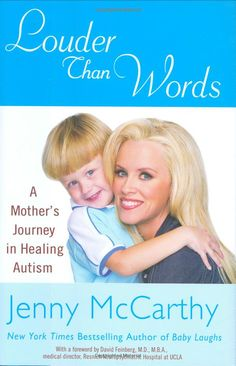 Amazon.com: Louder Than Words: A Mother's Journey in Healing Autism (9780525950110): Jenny McCarthy: Books