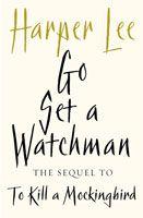 'Go Set a Watchman' by Harper Lee - published 14 July 2015