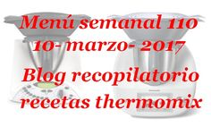 Recopilatorio de recetas thermomix: Menú semanal 110  con thermomix