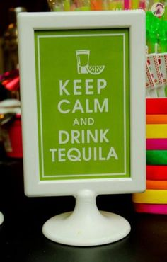 Keep calm and drink tequila. I could drink tequila at any time of the year! Mexican Birthday Parties, Mexican Fiesta Party, Adult Birthday Party, Mexican Fiesta Decorations, 30th Party, Birthday Ideas, Margarita Party, Mexico Party, Tacos And Tequila
